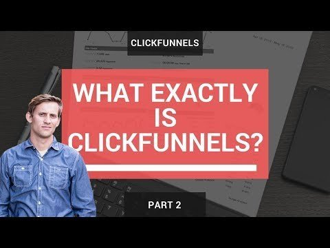 WHAT EXACTLY Is ClickFunnels – An Inside Look