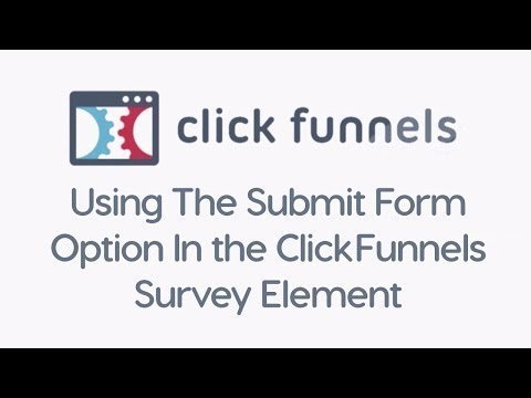 How to Use the Submit Form Option in the ClickFunnels Survey Element