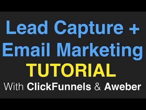 Capture s + EMail Mktg [TUTORIAL] With ClickFunnels & Aweber
