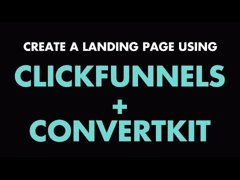 CREATE a Landings page  ClickFunnels (and ConvertKit)