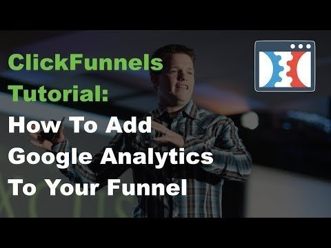 ClickFunnelss Tutorials :: How To Add GOOgle Analytics Encoded To Funnelss