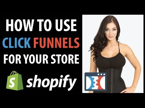 How To Use Click Funnels For Your Shopify Dropshipping Store
