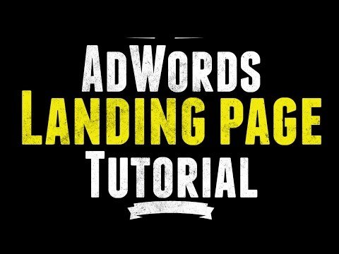 Landing Page Tutorial for Google AdWords / PPC