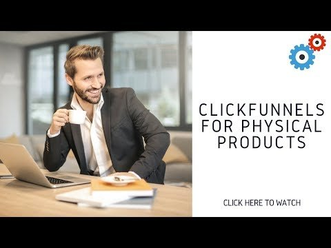 ClickFunnels For Physical Products. Physical Product Sales Funnel