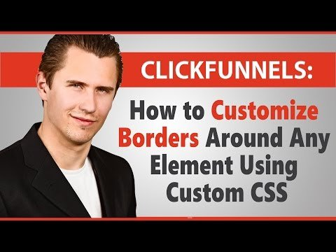 ClickFunnels: How to Customize Borders Around Any Element (Using Custom CSS)
