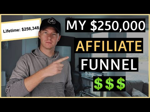 Affiliate Marketing: The Sales Funnel that Made Me Over $256,000 (BROKEN DOWN)