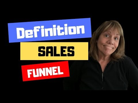 Sales Funnel Definition – What is a Sales Funnel?