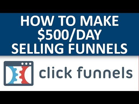 How To Make $500 Per Day Selling Funnels To Local Businesses With Clickfunnels