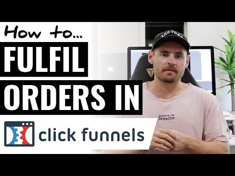 How To Fulfill Orders on ClickFunnels