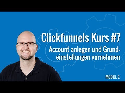 Clickfunnels  Deutsche #7 – Clickfunnels Account llen