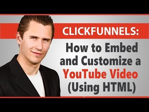 ClickFunnels: How to Embed and Customize a Youtuber  (Using Html)