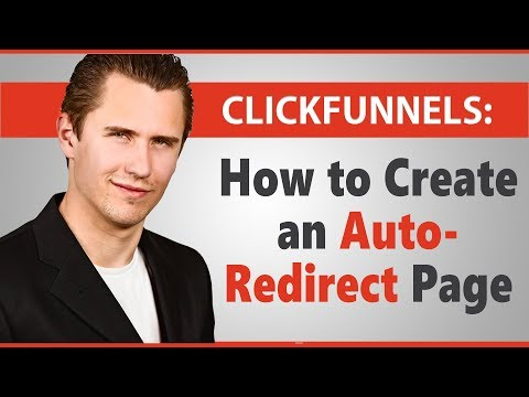 ClickFunnels: How to  an Auto-Redirect Pages (Using  Redirect)