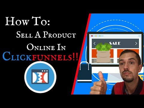 HOW TO Sell A Products on ClickFunnels: STEP By STEP Tutorial!!
