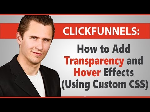 ClickFunnels: How to Add Transparently and HOVER  (Using Custom CSS)