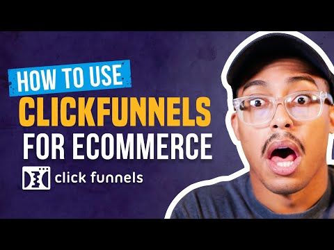 [CF Tutorial] How To Use ClickFunnels For E-Commerce –  Training