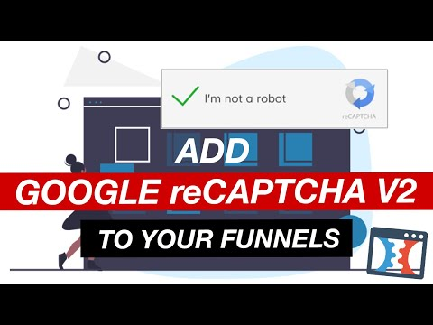 How To Add Google reCaptcha V2 To Your Funnels At ClickFunnels