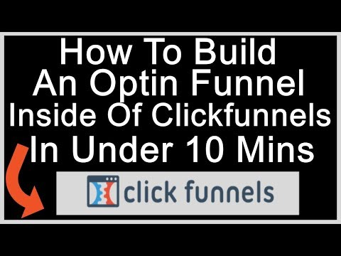 How To Build An Optin Funnel In Clickfunnels In Under 10 Minutes Even If You Have Never Used CF