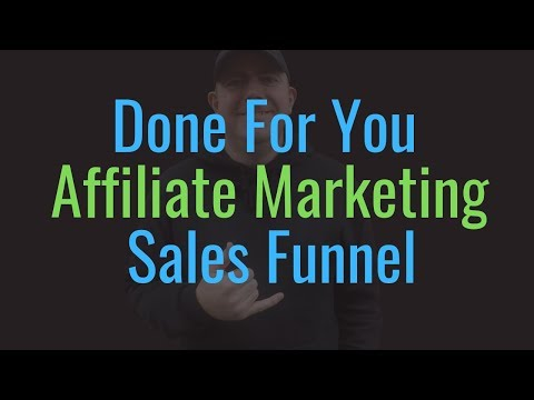 Done For You Affiliate Marketing Sales Funnel  Absolutely 100% Free