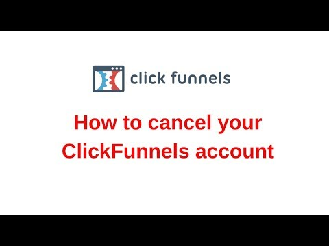 How to cancel your ClickFunnels account.
