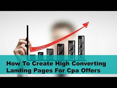 How To Create High Converting Landing Pages For Cpa Offers