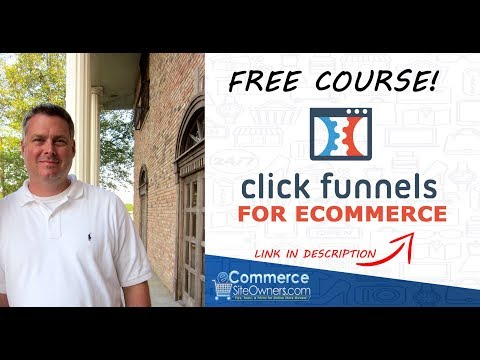 How to Use Clickfunnels for eCommerce Tutorial – Free Training