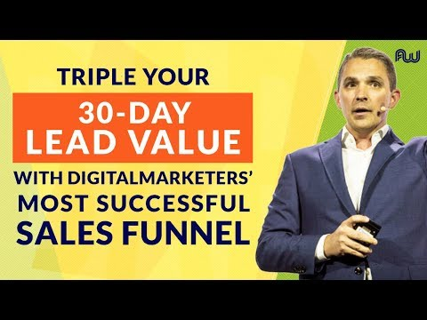Triple Your 30-day Lead Value with DigitalMarketer's Most Successful Sales Funnel | AWeurope 2018