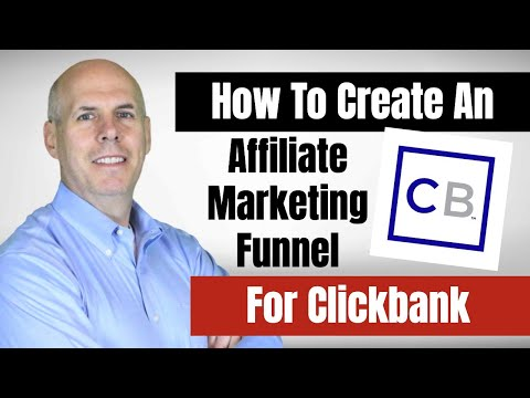 How To Create An Affiliate Marketing Funnel For A Clickbank Product