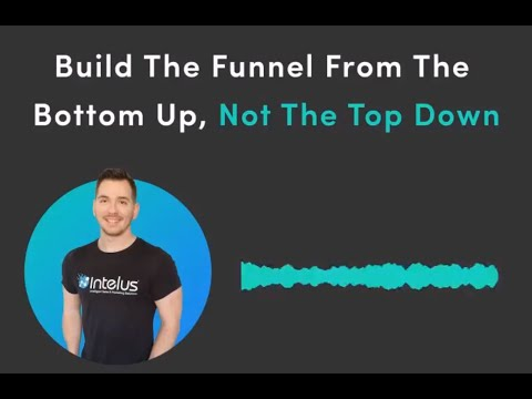 B2B Funnel Marketing – Why You Should Start Building From The Bottom