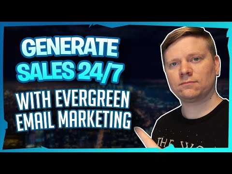 Generate Sales 24/7 With An Evergreen Email Marketing Funnel