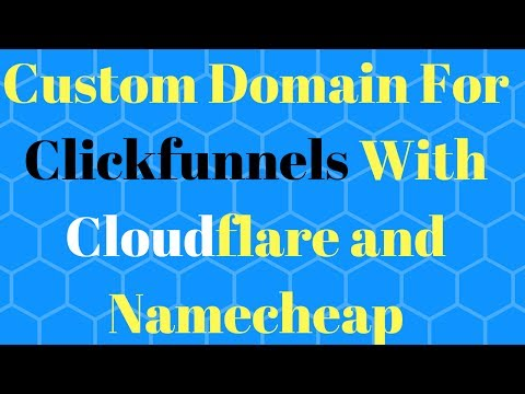 Custom Domain For Clickfunnels With Cloudflare and Namecheap