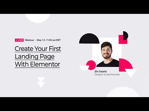 Create Your First Landing Page With Elementor – With Ziv Geurts