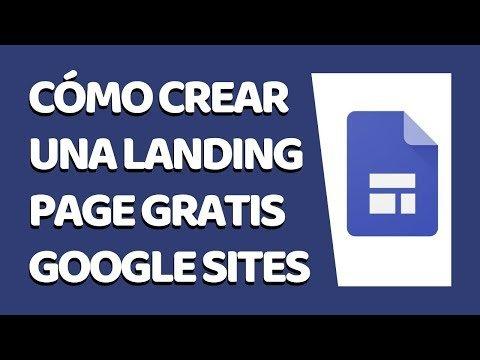 🔴 Cómo Crear una Landing Page con Google Sites 2020 – COMPLETO (Junio 2020)