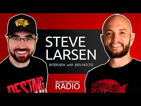 STEVE LARSEN – WHY FUNNEL HACKERS ARE BROKE – From ClickFunnels Employee to Two-Time 2CC Winner