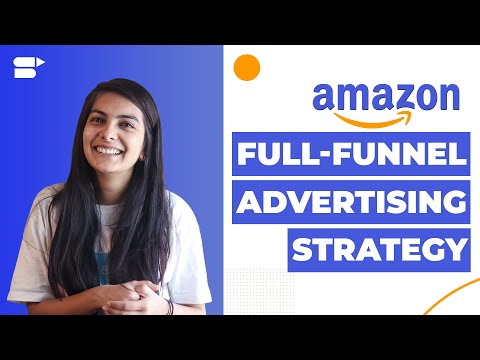 Amazon Full-funnel Advertising Strategy – How to Create an Effective Sales Funnel [2020]