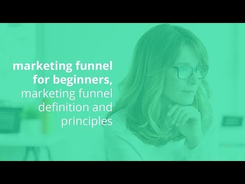 marketing funnel for beginners, marketing funnel definition and principles
