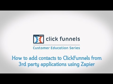 How to add contacts to ClickFunnels from 3rd party applications using Zapier