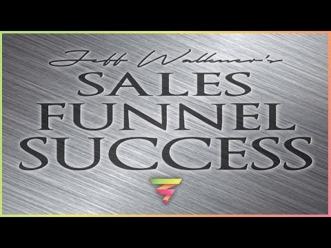 Sales Funnel Success: Basics Of Sales Funnels Explained By Jeff Walkner (Business & Marketing Books)
