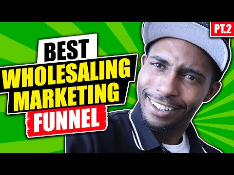 BEST Wholesaling Houses Marketing Funnel Pt. 2