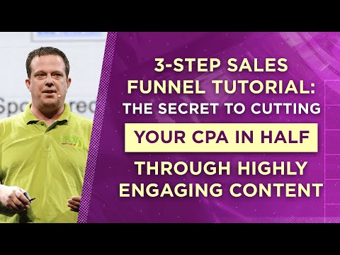3-Step Sales Funnel Tutorial: The Secret to Cutting Your CPA in Half Through Highly-Engaging Content