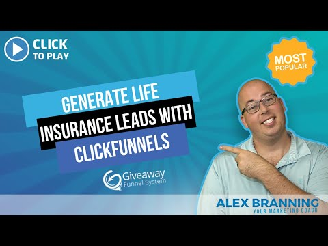 How To Generate Life Insurance Leads with ClickFunnels