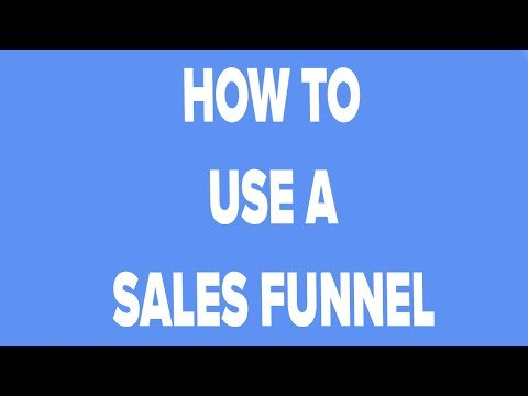 How To Use A Sales Funnel and Click Funnels
