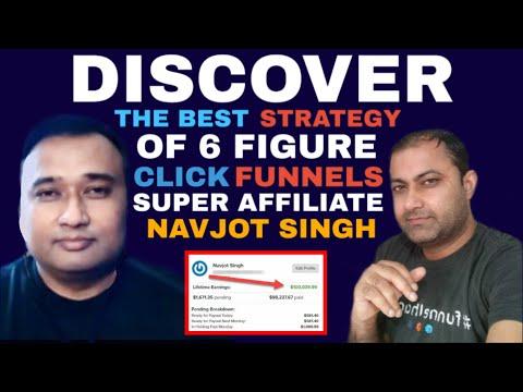 Discover Best Strategy Of Clickfunnels 6 Figure Super Affiliate Navjot Singh!