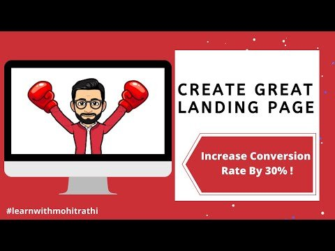 Landing Page Master Class – Create Effective Landing Pages in less than 45 Mins