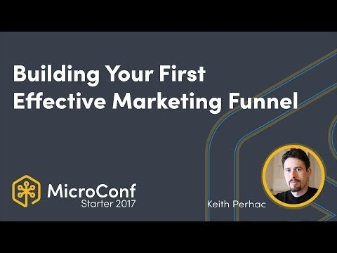Building Your First Effective Marketing Funnel – Keith Perhac