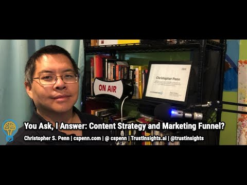 You Ask, I Answer: Content Strategy and Marketing Funnel?