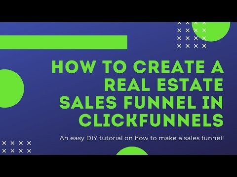 How to Create a Real Estate Sales Funnel in ClickFunnels