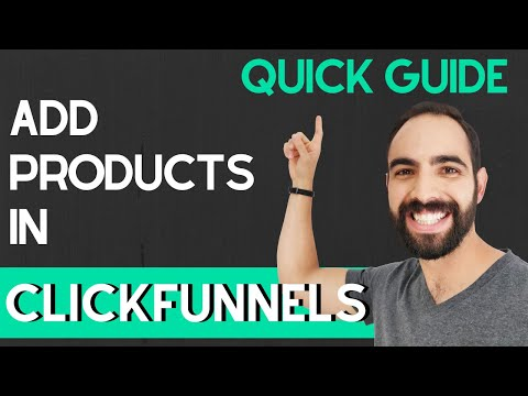 How to Add Products in Clickfunnels – Quick Guide 2020