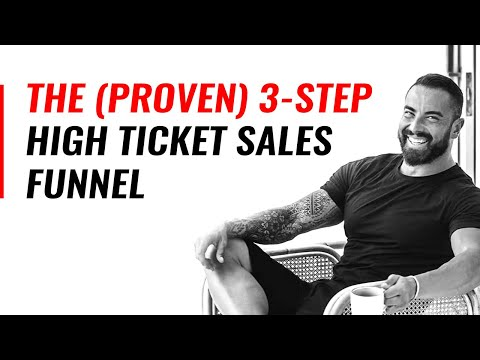 The (Proven) 3-Step High Ticket Sales Funnel