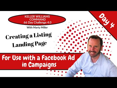 KW Command 66 Day Challenge 4.0 Day 4 – Creating a Listing Landing Page To Use with a Facebook Ad