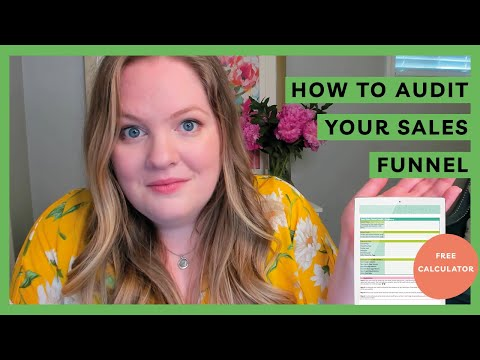HOW TO AUDIT YOUR SALES FUNNEL [Free Sales Funnel Audit Calculator]